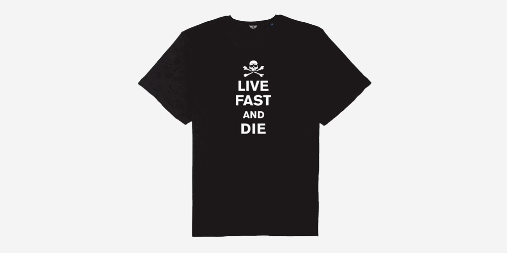 LIVE FAST AND DIE T-SHIRT