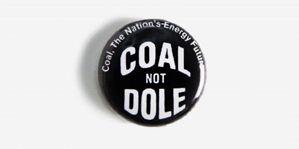 Underground England coal not dole an island built on coal button badge