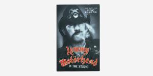 UNDERGROUND BOOKS LEMMY & MOTÖRHEAD IN THE STUDIO by Jake Brown