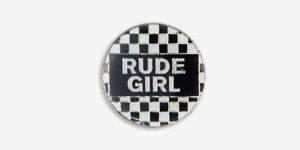RUDE GIRL ENAMEL BADGE / METAL PIN BADGE