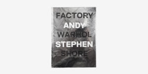 UNDERGROUND BOOKS FACTORY: ANDY WARHOL by Stephen Shore