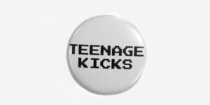 Underground England Teenage kicks white button badge