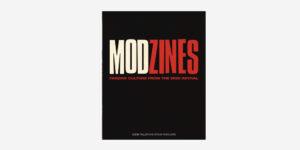 UNDERGROUND ENGLAND BOOKS MODZINES: FANZINE CULTURE FROM THE MOD REVIVAL BY EDDIE PILLER & STEVE ROWLAND