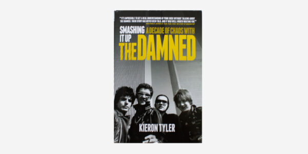 UNDERGROUND BOOKS SMASHING IT UP A DECADE OF CHAOS WITH THE DAMNED by Kieron Tyler