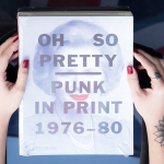 Oh So Pretty – Punk in Print 1976-1980