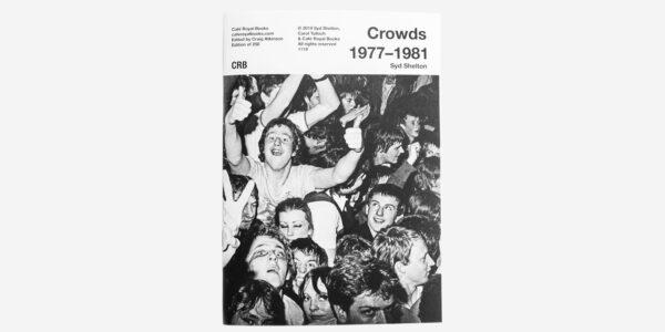 UNDERGROUND ENGLAND BOOKS CROWDS 1977-1981 BY SYD SHELTON