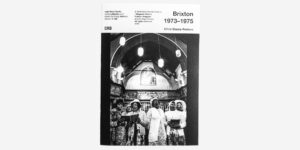 Brixton 1973-1975 by Chris Steele-Perkins