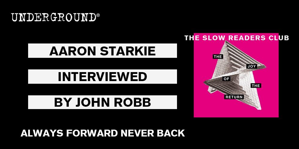 Aaron Starkie Slow Readers Club Always Forward Never Back