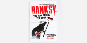 UNDERGROUND ENGLAND BOOKS BANKSY – THE MAN BEHIND THE WALL BY WILL ELLSWORTH-JONES