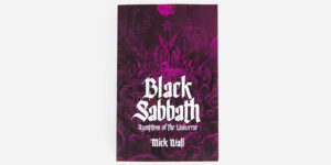 UNDERGROUND ENGLAND BOOKS BLACK SABBATH: SYMPTOM OF THE UNIVERSE BY MICK WALL