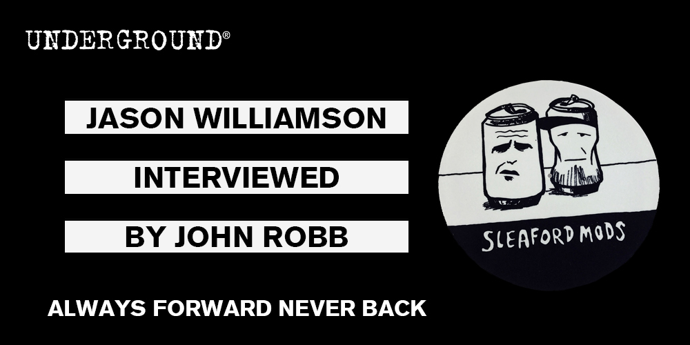 Jason Williamson Sleaford Mods Always Forward Never Back