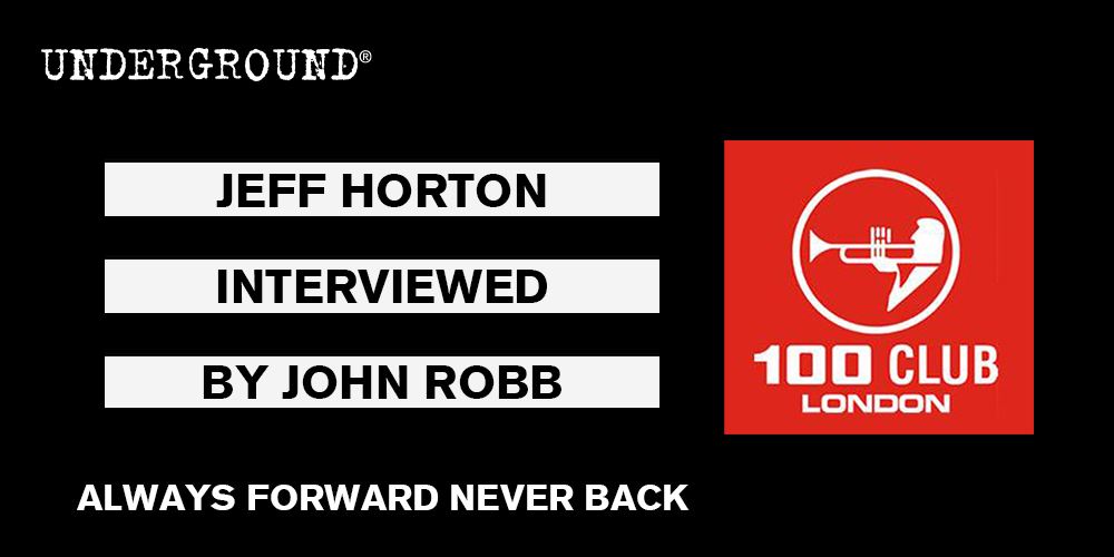 Jeff Horton The 100 Club Always Forward Never Back
