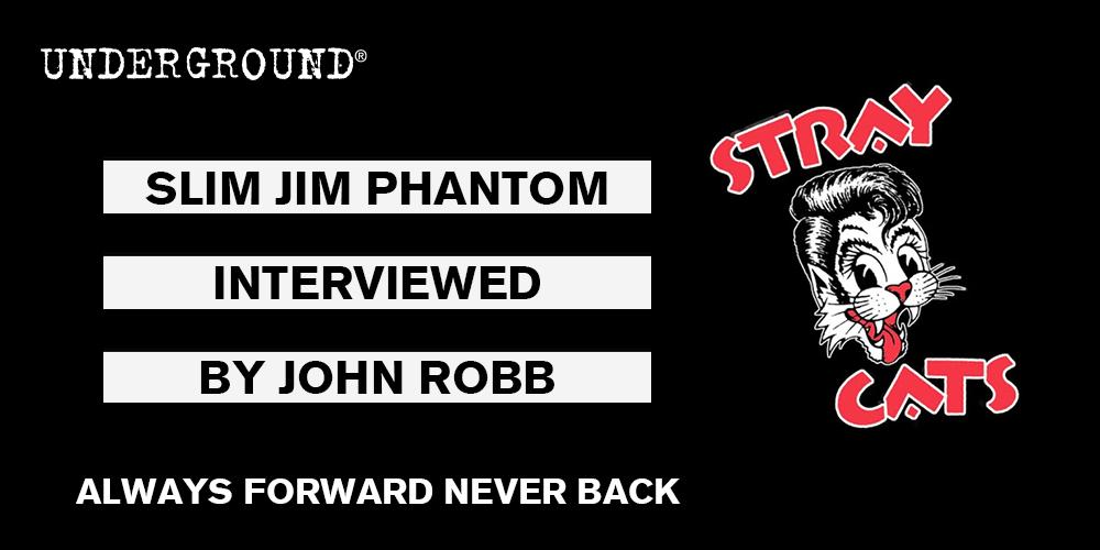 Slim Jim Phantom Always Forward Never Back