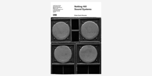UNDERGROUND BOOKS NOTTING HILL SOUND SYSTEMS by Brian David Stevens