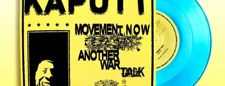 Kaputt Movement Now/Another War Talk EP Underground Bootlickers Soho Radio blog