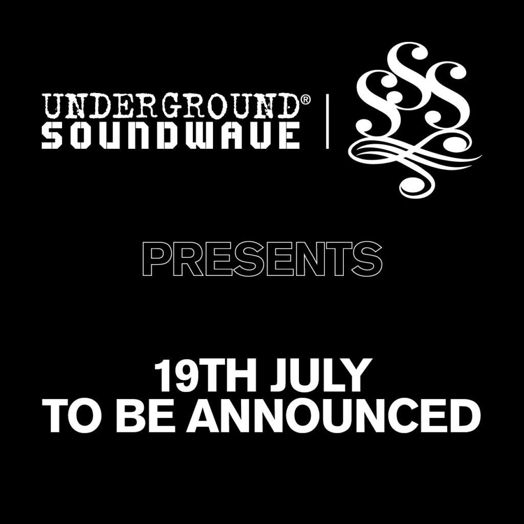 Underground Soundwave Presents 19th July