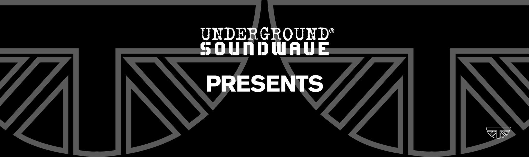 Underground Soundwave Presents Banner