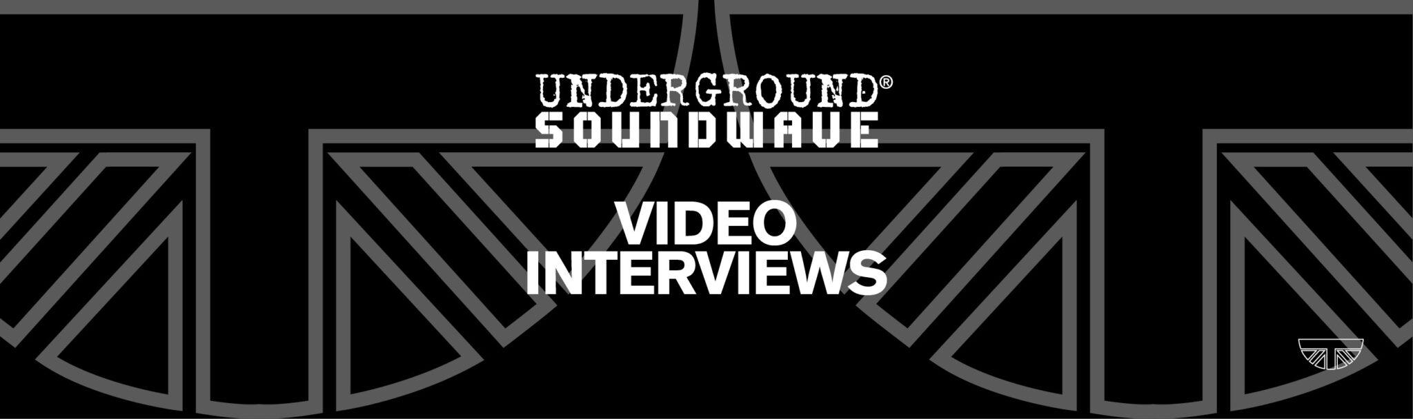 Underground Soundwave Video Interviews Banner