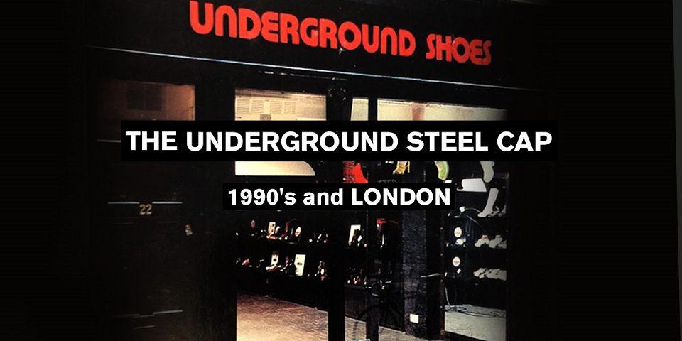 6. Underground - THE UNDERGROUND STEEL CAP