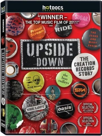 UPSIDE DOWN THE CREATION RECORDS STORY